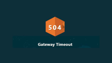 Photo of How to Fix The 504 Gateway Timeout Error?